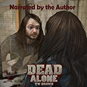 DEAD: Alone: New DEAD, Book 2 | TW Brown