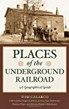 img - for Places of the Underground Railroad: A Geographical Guide book / textbook / text book
