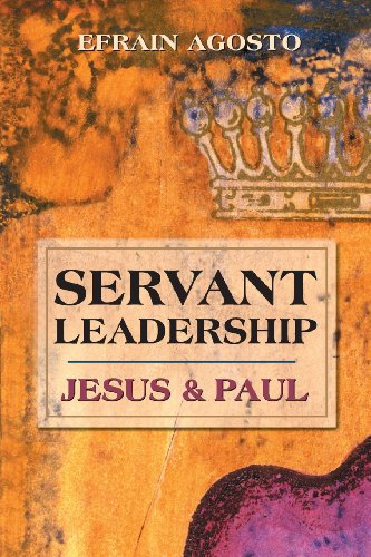 Servant Leadership: Jesus And Paul
