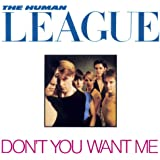 Don't You Want Me (2002 - Remaster)