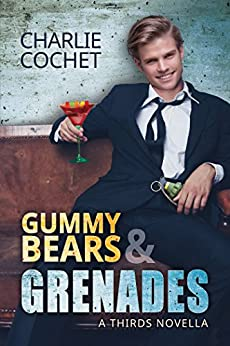 Gummy Bears & Grenades (THIRDS) by [Cochet, Charlie]