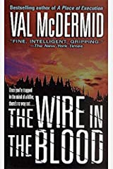 The Wire in the Blood (Tony Hill / Carol Jordan Book 2) Kindle Edition