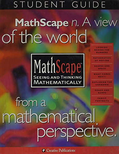 MathScape: Seeing and Thinking Mathematically,Student Guide