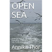 OPEN SEA: Volume four of the series including A Faraway Island, The Lily Pond, and Deep Sea
