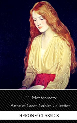 Anne of Green Gables: The Complete Collection ( Heron Classics) by [Lucy Maud Montgomery, Heron Classics]
