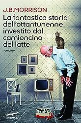 La fantastica storia dell'ottantunenne investito dal camioncino del latte (Grandi Romanzi Corbaccio) (Italian Edition)