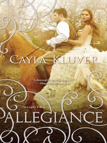 Allegiance (The Legacy Trilogy Book 2) by [Kluver, Cayla]