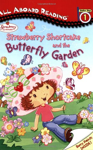 Strawberry Shortcake and the Butterfly Garden: All Aboard Reading Station Stop 1 PDF