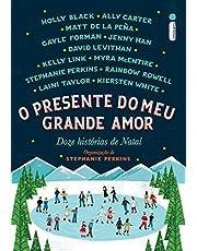 O Presente do Meu Grande Amor. Doze Histórias de Natal