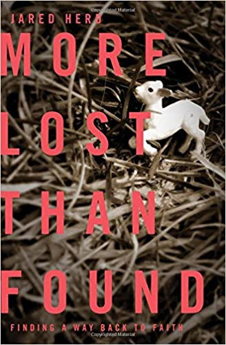 More Lost Than Found Finding a Way Back to Faith Jared Herd