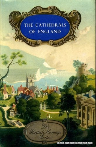 The British Heritage Series: The Cathedrals of England