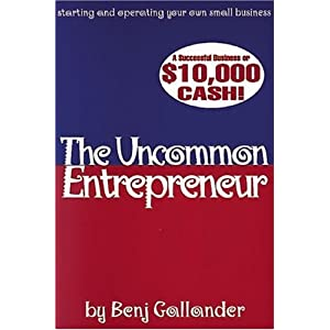 The Uncommon Entrepreneur Benj Gallander