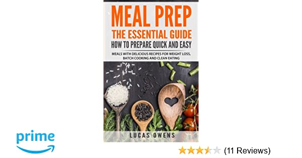 Meal Prep: The Essential Guide How to Prepare Quick and Easy ...