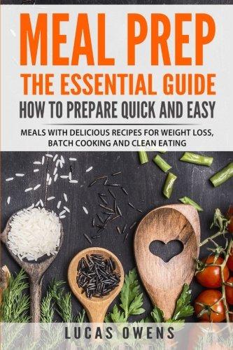 Meal Prep Essential Prepare Delicious