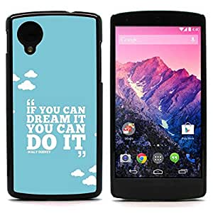 Graphic4You If You Can Dream It You Can Do It Walt Disney Message Quote Hard Case Cover for LG Nexus 5