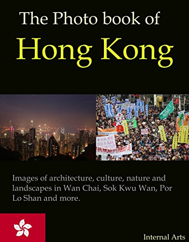 The Photo Book of Hong Kong. Images of architecture, culture, nature, landscapes in Wan chai, Sok Kwu Wan, Por Lo Shan and more. (Photo Books - Por Photo