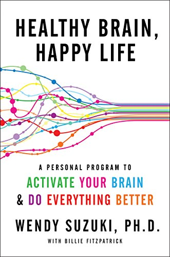 Healthy Brain, Happy Life: A Personal Program to to Activate Your Brain and Do Everything Better cover