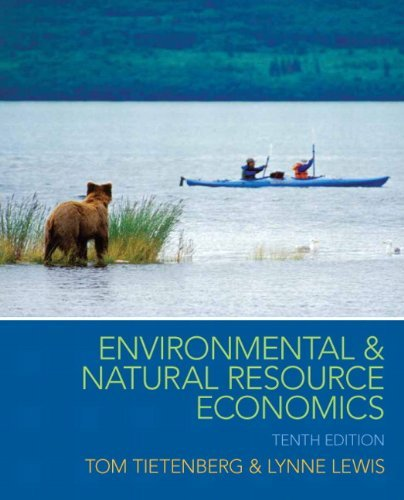 Tietenberg And Lewis Environmental And Natural Resource Economics