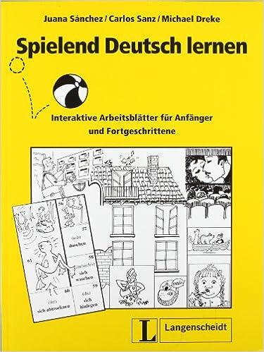 Spielend Deutsch lernen: Interaktive Arbeitsblätter für Anfänger und ...