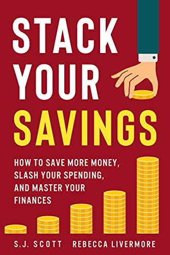 Stack Your Savings: How to Save More Money, Slash Your Spending, and Master Your - Slash Tips