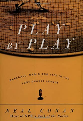 Play by Play: Baseball, Radio and Life in the Last Chance League (Conan 0)