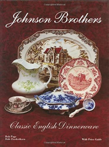 Johnson Brothers Classic English Dinnerware With Price Guide Dale Frederiksen Bob Page 9781889977157 Amazon.com Books  sc 1 st  Amazon.com & Johnson Brothers: Classic English Dinnerware With Price Guide: Dale ...