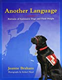 Another Language: Portraits of Assistance Dogs and Their People