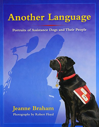 Another Language: Portraits of Assistance Dogs and Their People by Bauhan