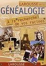 Larousse de la généalogie : A la recherche de vos racines par Larousse