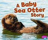 A Baby Sea Otter Story, Martha E. H. Rustad, 1429660643