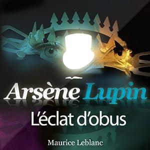 L'éclat d'obus (Arsène Lupin 23) | Livre audio