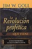 La Revolucion Profetica Que Viene (Spanish Edition)