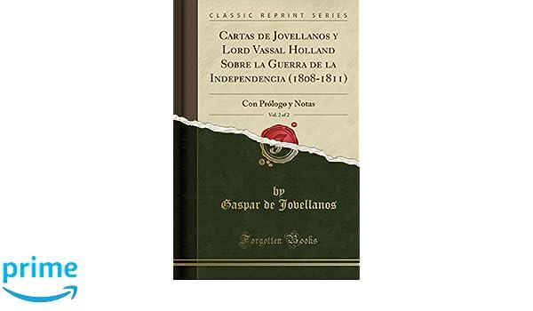 Cartas de Jovellanos y Lord Vassal Holland Sobre la Guerra ...