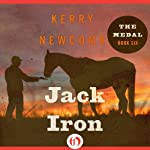 Jack Iron: The Medal, Book 6   Kerry Newcomb