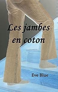 Les jambes en coton par Eve Blue