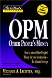 Rich Dad's Advisors: OPM: How to Attract Other People's Money for Your Investments--The Ultimate Leverage