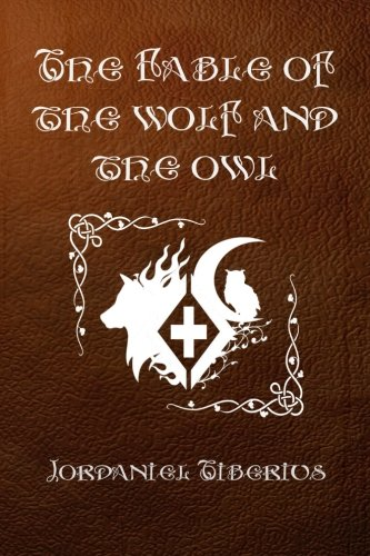 The Fable of the Wolf and the Owl (The Myrmidon Fables) (Volume 1)