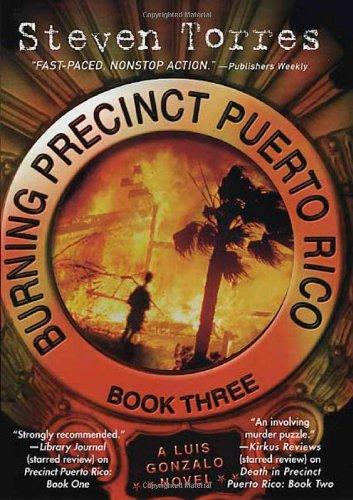 Read Online Burning Precinct Puerto Rico: Book Three: A Luis Gonzalo Novel (Bk. 3) PDF