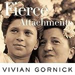 Fierce Attachments | Vivian Gornick
