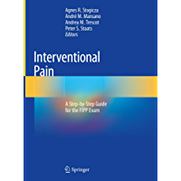 Interventional Pain: A Step-by-Step Guide for the FIPP Exam (English Edition)
