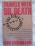Travels with Doctor Death, Ron Rosenbaum, 0140138455