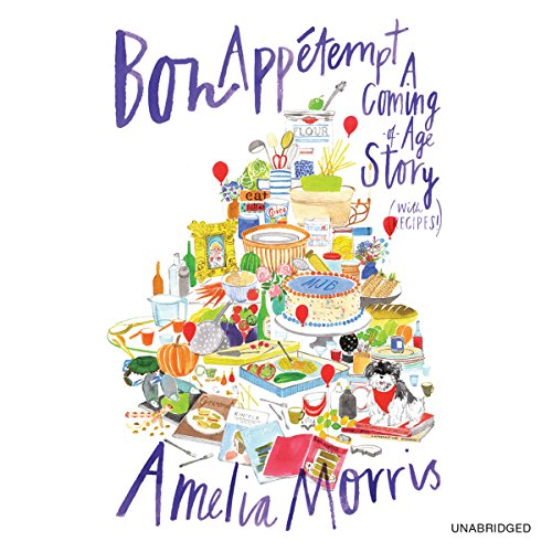 Bon Appetempt: A Coming-of-Age Story (with Recipes!) by Hachette Audio