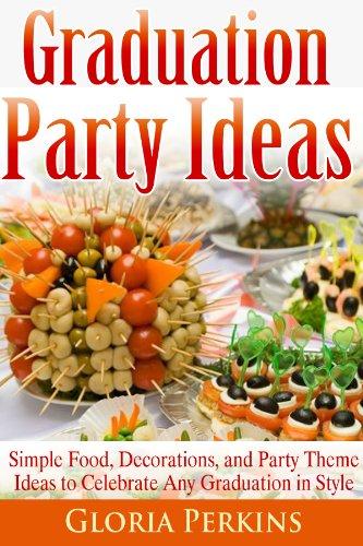 High School Graduation Party Food Ideas - Graduation Party