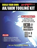 Build Your Own AK/AKM Tooling Kit: X-Ring Precision LLC Gunsmith Notebook Series (Volume 1)