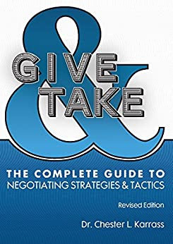 Give and Take: The Complete Guide to Negotiating