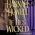 If He's Wicked Audiobook by Hannah Howell Narrated by Ashford MacNab