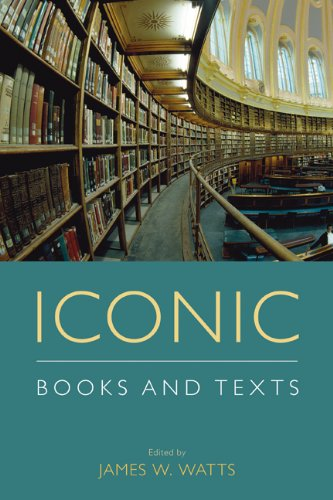 Iconic Books and Texts (Comparative Research on Iconic and Performative Texts) James W. Watts