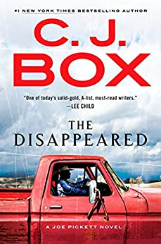 The Disappeared (A Joe Pickett Novel) by [Box, C. J.]