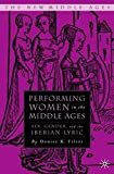 Performing Women in the Middle Ages: Sex, Gender, and the Medieval Iberian Lyric (The New Middle Ages)