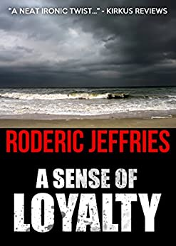 A Sense of Loyalty by [Jeffries, Roderic]